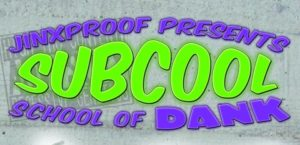 SubCool School of Dank
